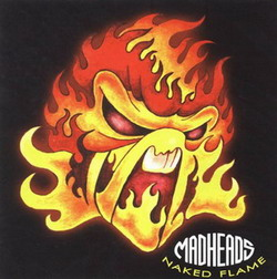 Mad Heads XL – Naked Flame