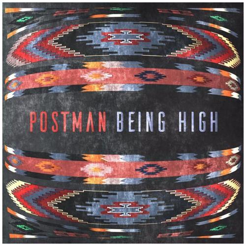 Postman – Being High