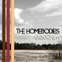 The Homebodies – 00:00 AM