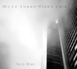 Noizy Minor – Місто чорно-білих снів