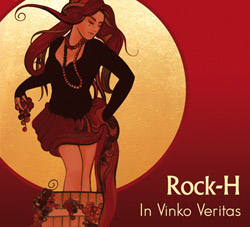 Rock-H – In vinko veritas